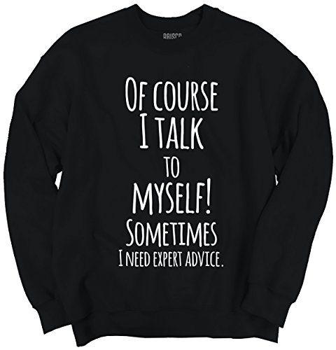 Humor Expert Advice Women Shirts Funny Picture Shirt Cute Cool Sweatshirt
