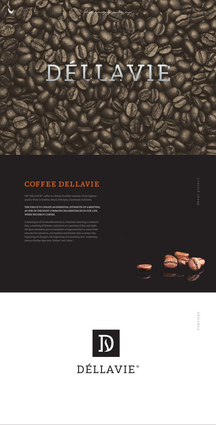 TM «DÉLLAVIE»  idea is to create an essential attribute of a meeting, as one of the most common circumstances in our life, when we enjoy coffee.