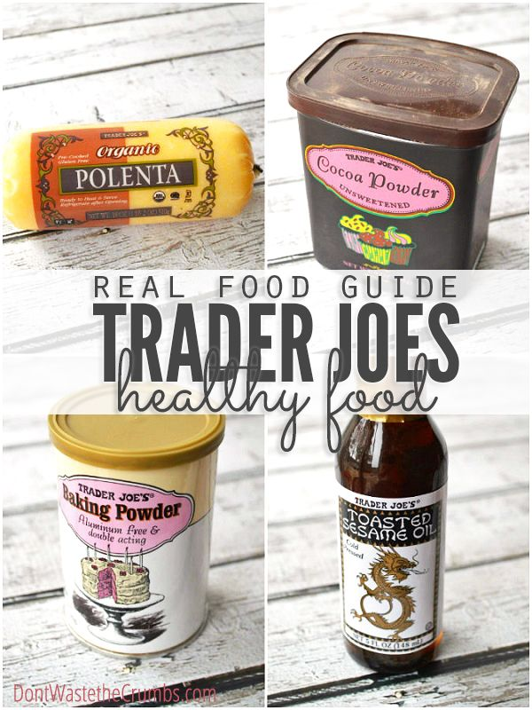 Did you know that Trader Joe's actually has some excellent deals? Check out the Real Foodies Guide to Healthy Food at Trader Joe's!  :: DontWastetheCrumbs.com