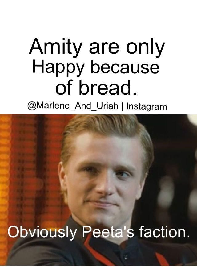 Peeta would be in Amity...not only for the bread, of course. ;) #Divergent #HungerGames