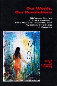 """Our Words, Our Revolutions - G. Sophie Harding, Ed: """"A variety of genres are represented here—from life-writing to poetry to short autofiction. Students will buy, read, and enjoy this compelling collection, which represents the voices of women who who have not been visible in more ways than one. There is a repeated theme in these works: 'see me for who I am'—a theme that begs readers to see better—to look and see."""" - Marlene Kadar, York University $17.95"""