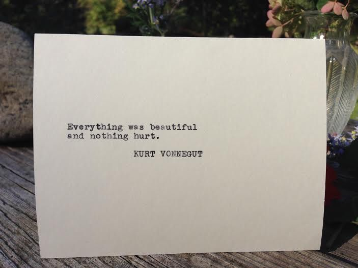 Kurt Vonnegut Slaughterhouse Five Quote - Typewriter Greeting Card by EarthDivineCreations on Etsy https://www.etsy.com/listing/251949603/kurt-vonnegut-slaughterhouse-five-quote