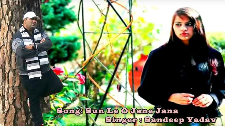 Full HD Hit Song | Sun Le O Jaane Jana || Full Video By Singer Sandeep Y...