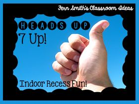 http://www.fernsmithsclassroomideas.com/2014/08/indoor-recess-heads-up-7-up-directions.html