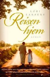 Reisen hjem - Lori Lansens