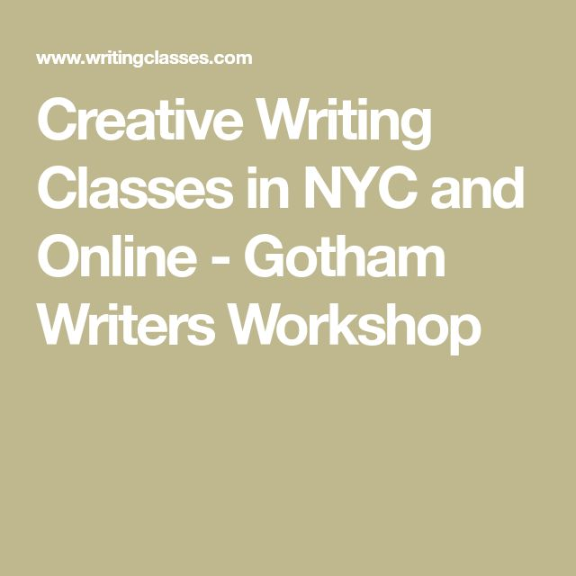 Creative Writing Classes in NYC and Online - Gotham Writers Workshop