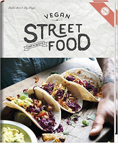 eat this! - Vegan Street Food: Amazon.de: Nadine Horn, Jörg Mayer -- Das neue Buch unserer FBA15-Sieger in der Kategorie 'Design' -- entsprechend toll gemacht, mit gesunden Ideen und leckeren Rezepten!