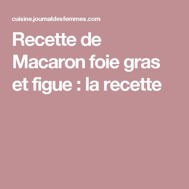 Recette de Macaron foie gras et figue : la recette