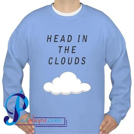 Head In The Clouds Sweatshirt