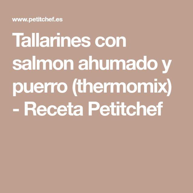 Tallarines con salmon ahumado y puerro (thermomix) - Receta Petitchef