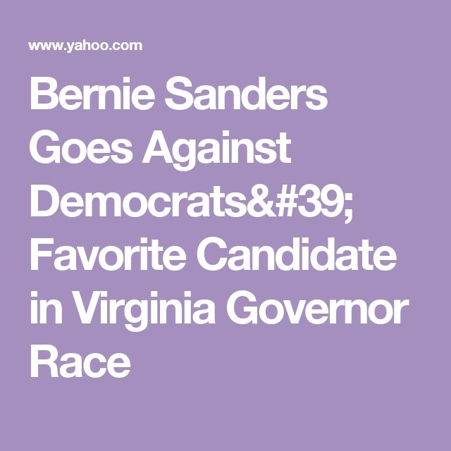 Bernie Sanders Goes Against Democrats' Favorite Candidate in Virginia Governor Race