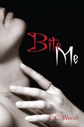 Bite Me (Bitten Book 1) by C.C. Wood, http://smile.amazon.com/dp/B00F54K6H8/ref=cm_sw_r_pi_dp_myfmvb01QS763