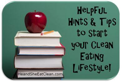 Clean Eating - Helpful Hints & Tips #eatclean #cleaneating #heandsheeatclean
