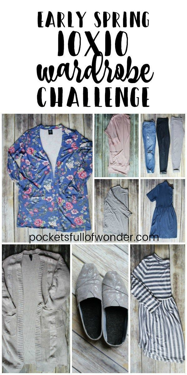 Early Spring 10x10 Wardrobe Challenge 10 Pieces Total 10 Different Outfits For 10 Days Cou Spring Capsule Wardrobe Capsule Wardrobe Summer Outfits For Moms