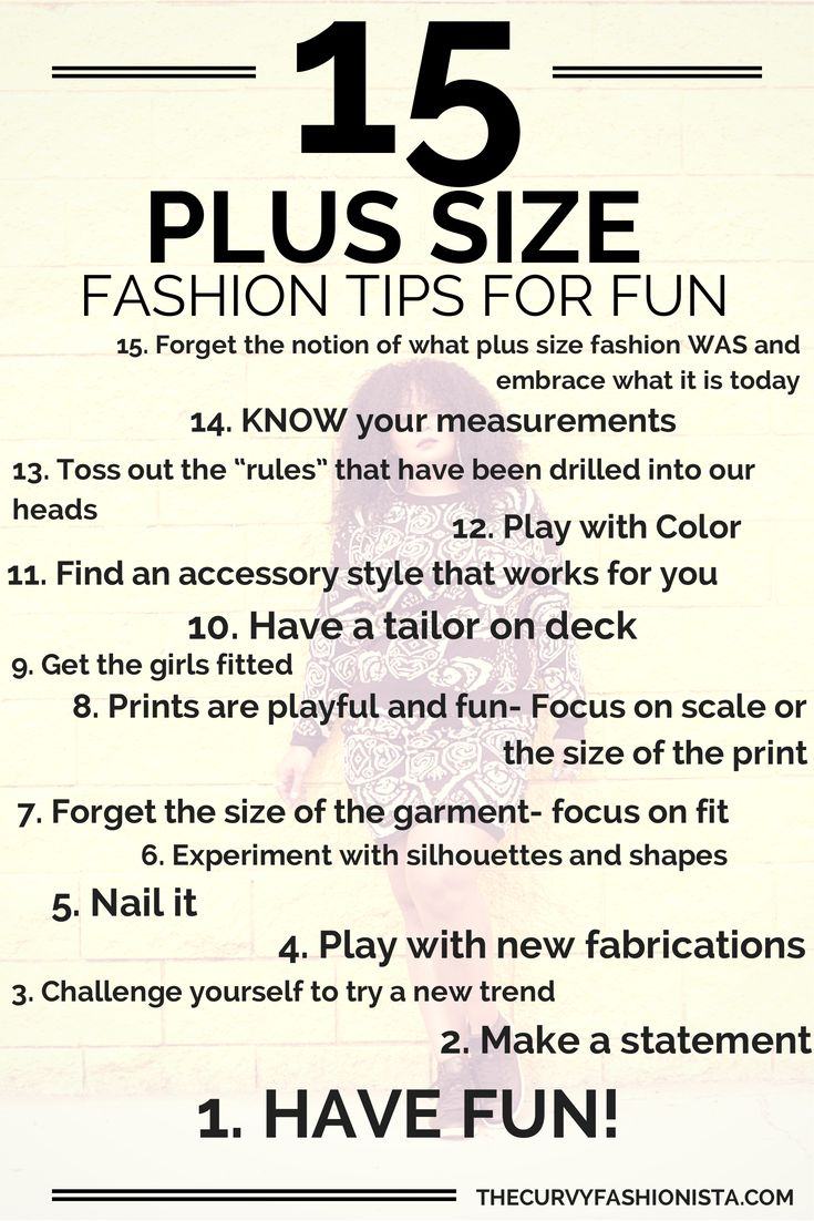 15 Plus Size Fashion Tips to Know So You Can Have Fun http://thecurvyfashionista.com/2014/07/15-plus-size-fashion-tips-know-can-fun/
