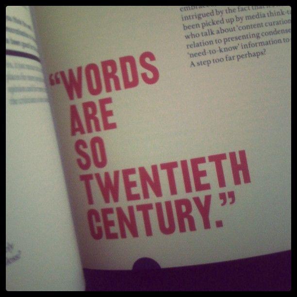 """""""WORDS ARE SO TWENTIETH CENTURY."""""""