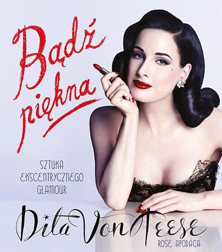 Przyhamuj z makijażem oczu, jeśli uwydatniasz usta czerwoną szminką.  Zasady?   Chcesz mi powiedzieć, że Marilyn Monroe, Hedy Lamarr i Rita Hayworth się myliły?    Ikona glamour, muza projektantów, inspiracja dla milionów kobiet na świecie. Dita von Teese.  W prawdziwie wielkim stylu przeistoczyła się z piegowatej dziewczyny o włosach koloru truskawkowego blond, w kobietę z...