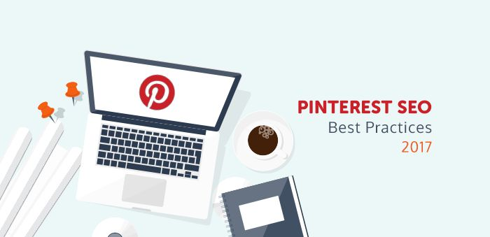 Want to use Pinterest for business and driving traffic to your website? In this step by step guide, we'll share Pinterest SEO best practices for 2017.