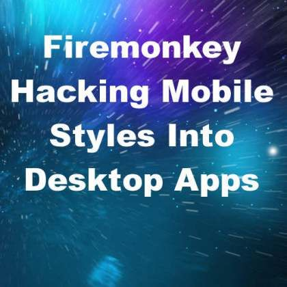 Add Firemonkey Mobile Styles Into Your Desktop Apps In Delphi 10 Seattle For Android And IOS