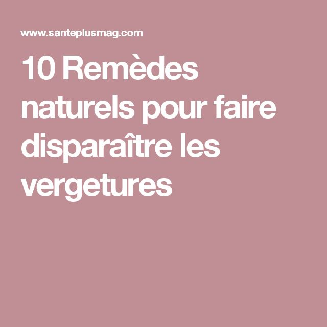 10 Remèdes naturels pour faire disparaître les vergetures