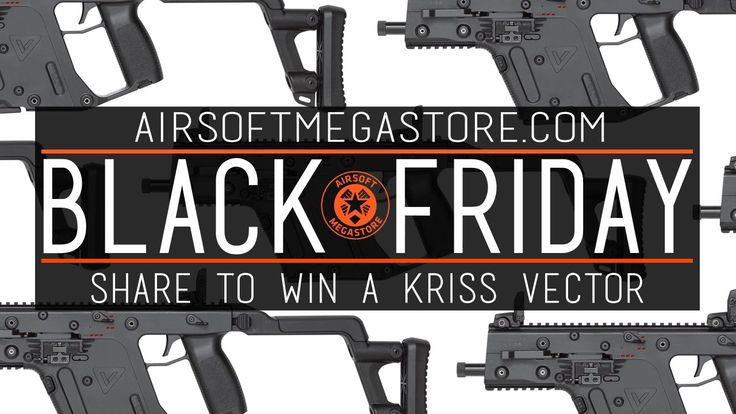 Black Friday Sale | Share To Win A KRISS Vector! | Airsoftmegastore.com