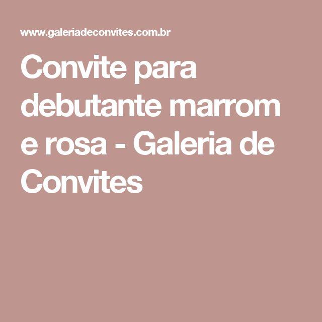 Convite para debutante marrom e rosa - Galeria de Convites