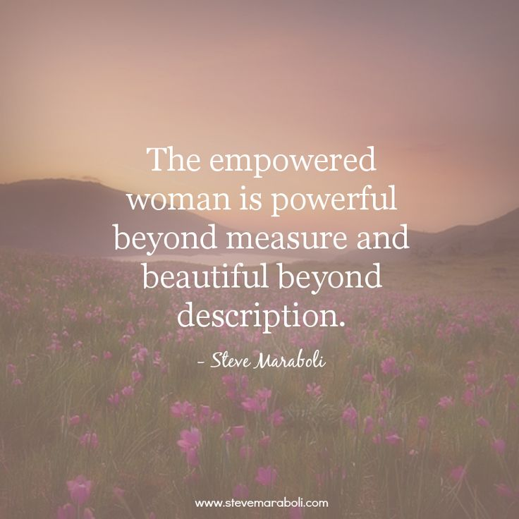 """The empowered woman is powerful beyond measure and beautiful beyond description."" - Steve Maraboli  #quote"