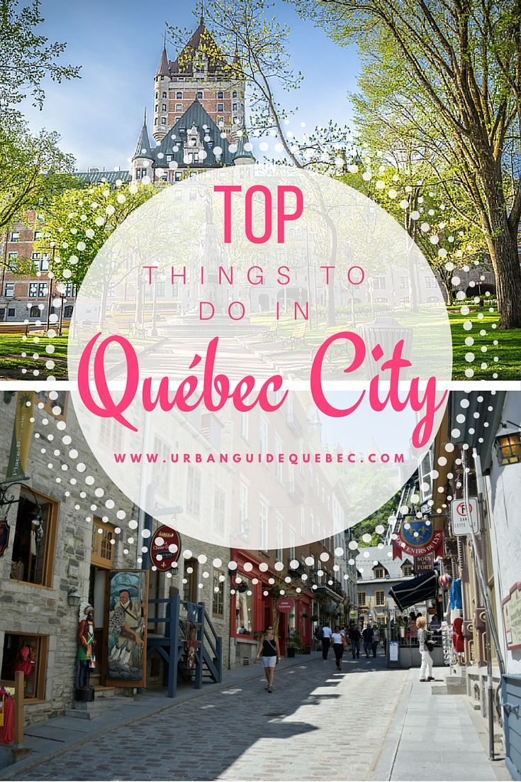 240 best canada travel images on pinterest canadian for Quebec city places to visit
