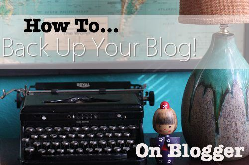 How to Back Up Your Blog on Blogger