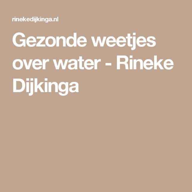 Gezonde weetjes over water - Rineke Dijkinga