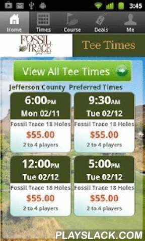 Fossil Trace Golf Tee Times  Android App - playslack.com , The Fossil Trace Golf Club app includes custom tee time bookings with easy tap navigation and booking of tee times. The app also supports promotion code discounts with a deals section, course information and an account page to look up past reservations and share these reservations with your playing partners via text and email.