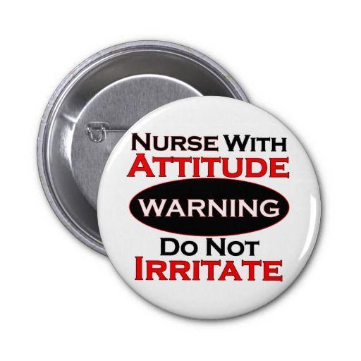 Nurse With Attitide Button