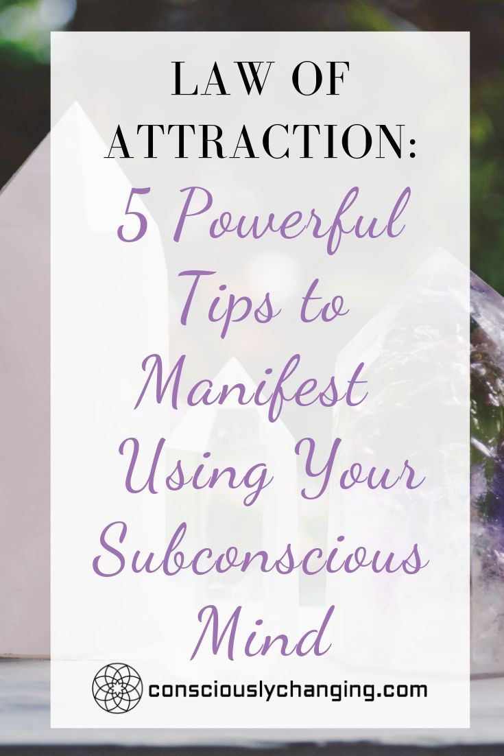 Law of Attraction: 5 Powerful Tips To Manifest Using Your Subconscious Mind