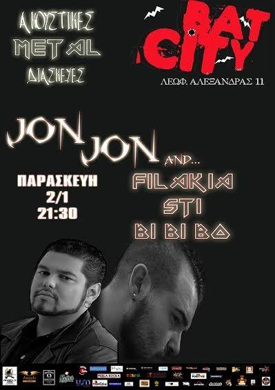 JON JON and FILAKIA STI BI BI BO @ Bat City – Παρασκευή στις 2 Ιανουαρίου