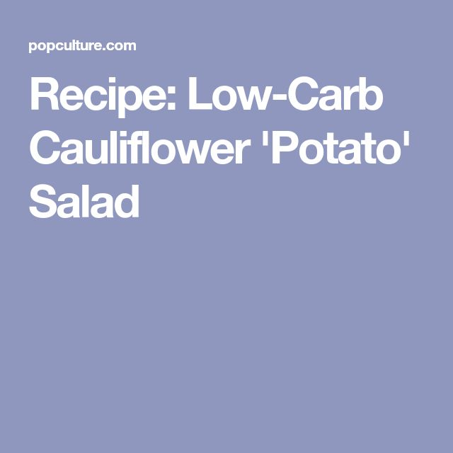 Recipe: Low-Carb Cauliflower 'Potato' Salad