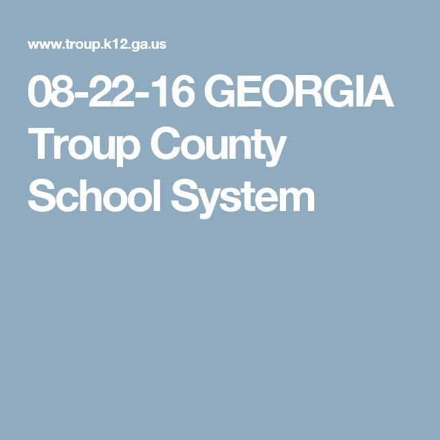 08-22-16 GEORGIA Troup County School System