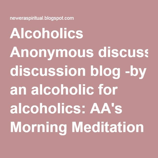 Alcoholics Anonymous discussion blog -by an alcoholic for ...