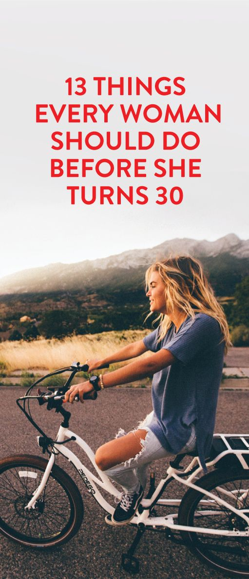 13 Things Every Woman Should Do Before She Turns 30