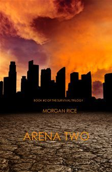 ARENA TWO takes ARENA ONE to a whole new level. Move over THE HUNGER GAMES! 	--Allegra Skye, Bestselling author of Saved  	From #1 Bestselling author Morgan Rice, comes…  read more at Kobo.