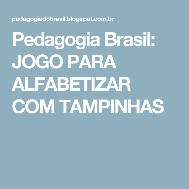 Pedagogia Brasil: JOGO PARA ALFABETIZAR COM TAMPINHAS