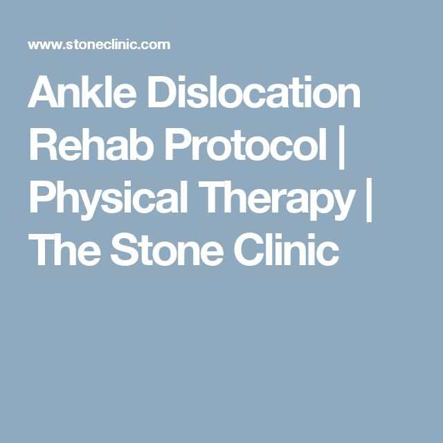 Ankle Dislocation Rehab Protocol | Physical Therapy | The Stone Clinic