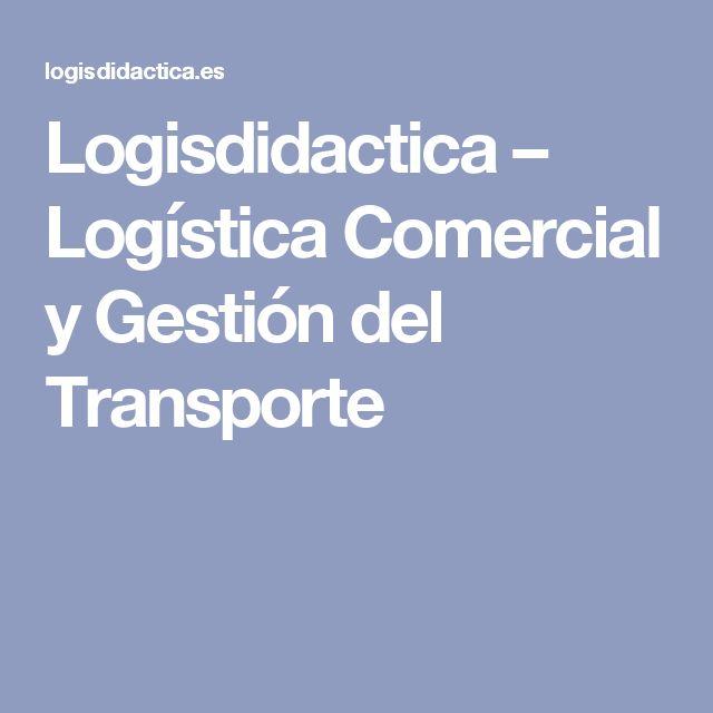 Logisdidactica – Logística Comercial y Gestión del Transporte