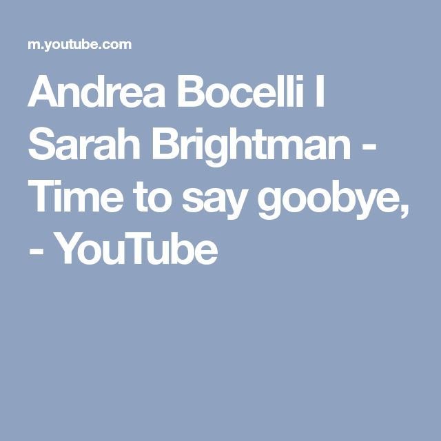 Andrea Bocelli I Sarah Brightman - Time to say goobye, - YouTube