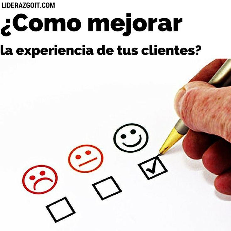 ¿Como mejorar la experiencia de tus Clientes?