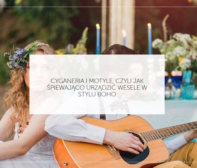 CYGANERIA I MOTYLE, CZYLI JAK ŚPIEWAJĄCO URZĄDZIĆ WESELE W STYLU BOHO http://smartbride.pl/cyganeria-i-motyle-czyli-jak-spiewajaco-urzadzic-wesele-w-stylu-boho/