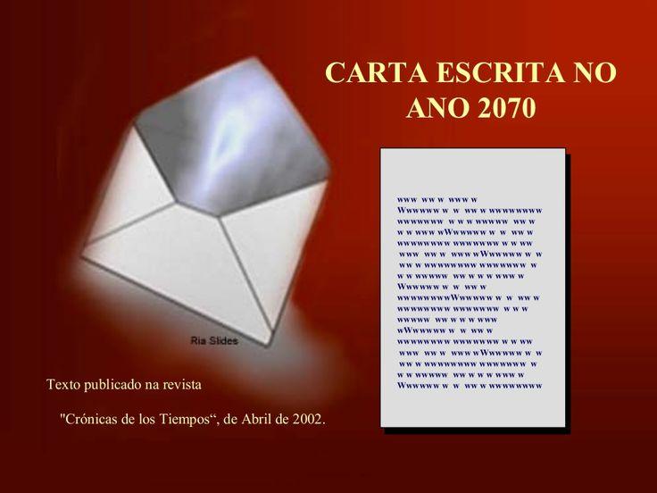 Carta escrita no ano de 2070 by Serginho Sucesso via slideshare