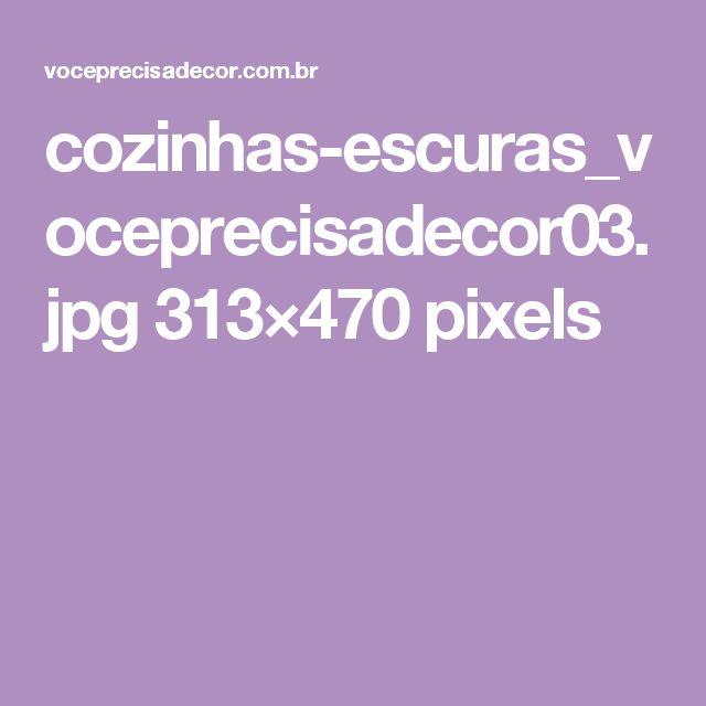 cozinhas-escuras_voceprecisadecor03.jpg 313×470 pixels