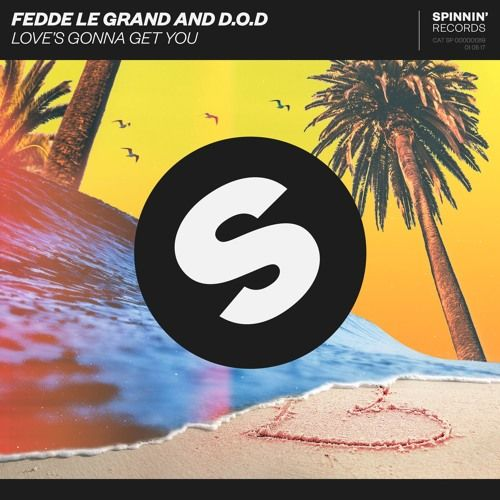 Fedde Le Grand and D.O.D  Love's Gonna Get You [OUT NOW] by Spinnin' Records