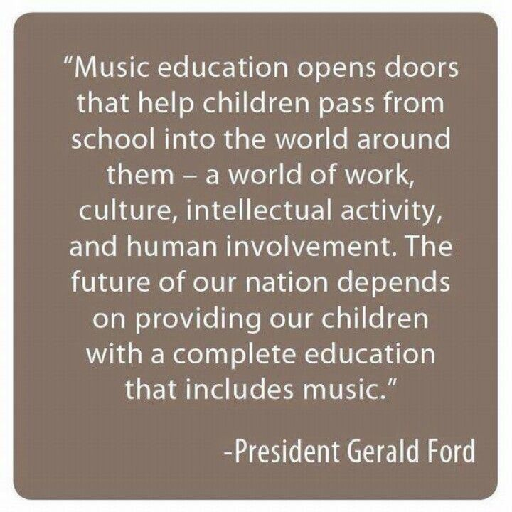 Quotes On The Importance Of Music: President Ford For Music Education