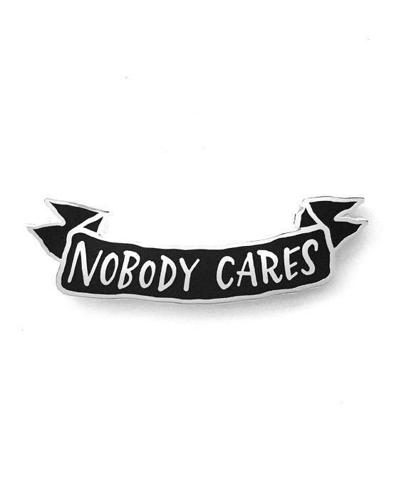 Nobody Cares Pin - Black/Silver